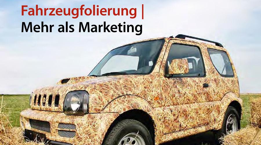 Autoflotte: Fahrzeugfolierung - Mehr als Marketing